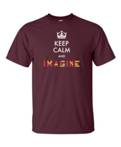Keep Calm and Imagine T-Shirt Maroon