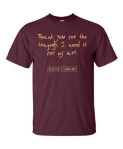 Kurt Cobain Quote T-Shirt Maroon