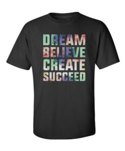 Dream Believe Create Succeed Black