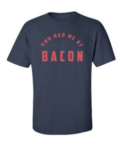 had me at bacon navy blue